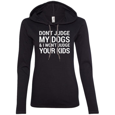 Don't Judge My Dogs And I Won't Judge Your Kids T-Shirt Hoodie