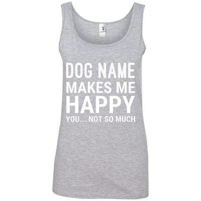Personalized (Dog Name) My Dog Makes Me Happy Cotton Tank