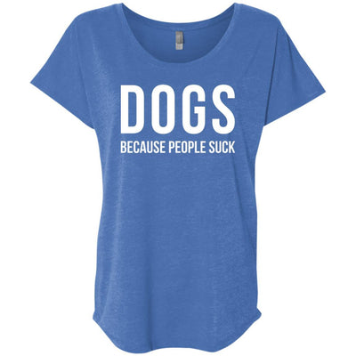 Dogs Because People Suck Slouchy Tee