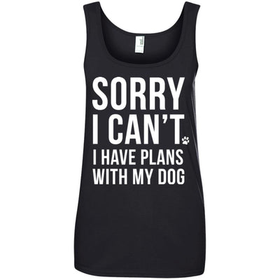 Sorry I Can't, I Have Plans With My Dog Cotton Tank