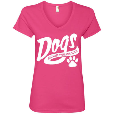 Dogs Because Humans Suck V-Neck Tee