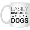 EASILY DISTRACTED BY DOGS MUG