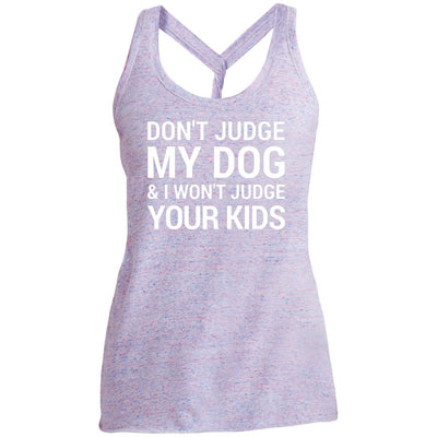 Don't Judge my Dog And I Won't Judge Your Kids Twist Back Tank