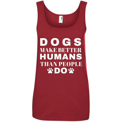 Dogs Make Better Humans Cotton Tank