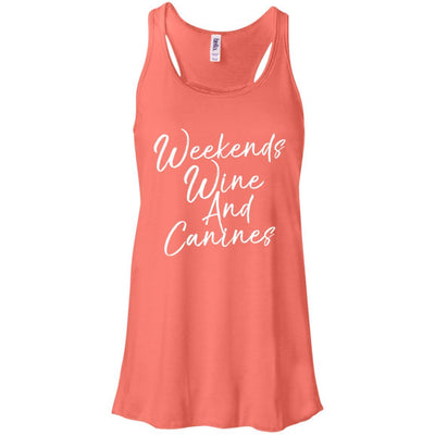 Weekends Wine And Canines Flowy Tank