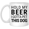 Hold My Beer I Gotta Pet This Dog Mug