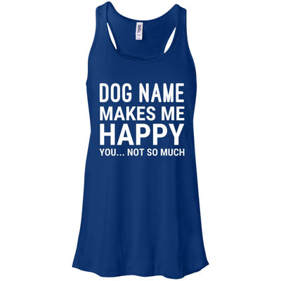 Personalized (Dog Name) My Dog Makes Me Happy Flowy Tank