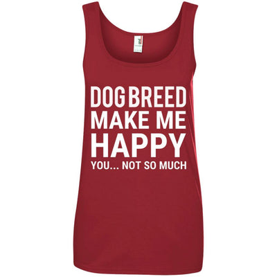 Personalized (Breed) Dogs Make Me Happy Cotton Tank
