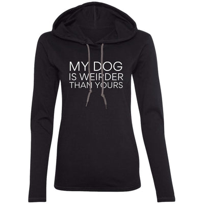 My Dog Is Weirder Than Yours T-Shirt Hoodie