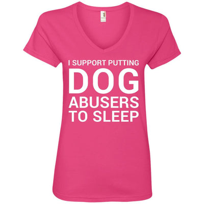 I Support Putting Dog Abusers To Sleep V-Neck Tee