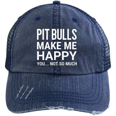 Pit Bulls Make Me Happy, You Not So Much Distressed Trucker Cap