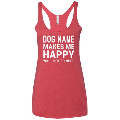 Personalized (Dog Name) My Dog Makes Me Happy Triblend Tank