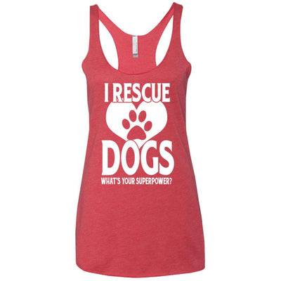 I Rescue Dogs What's Your Superpower Triblend Tank