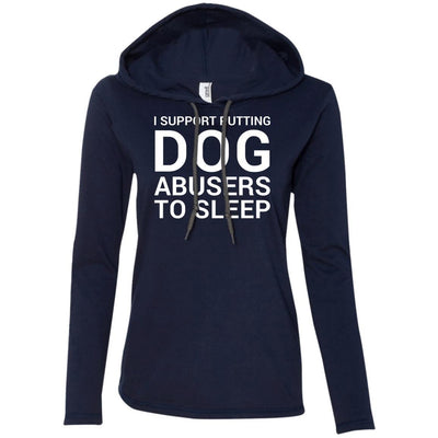 I Support Putting Dog Abusers To Sleep T-Shirt Hoodie