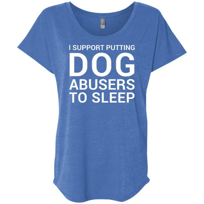 I Support Putting Dog Abusers To Sleep Slouchy Tee
