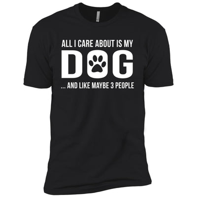 All I Care About Is My Dog Premium Tee