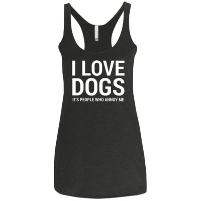 I Love Dogs, It's People Who Annoy Me Triblend Tank