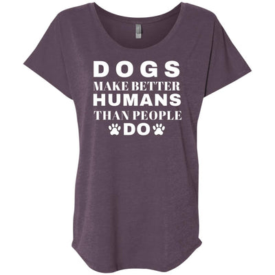 Dogs Make Better Humans Slouchy Tee
