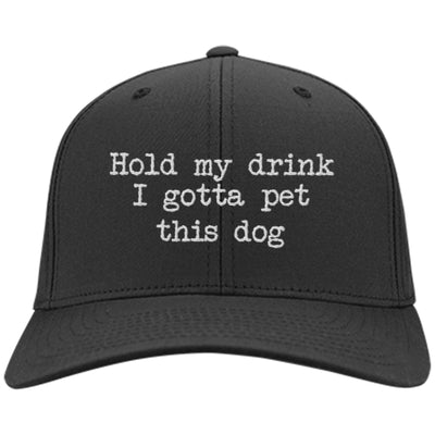 Hold My Drink I Gotta Pet This Dog Twill Cap
