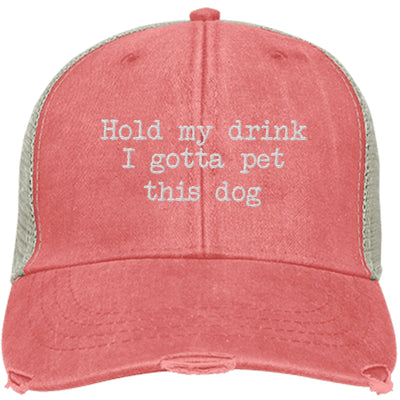 Hold My Drink I Gotta Pet This Dog Trucker Cap