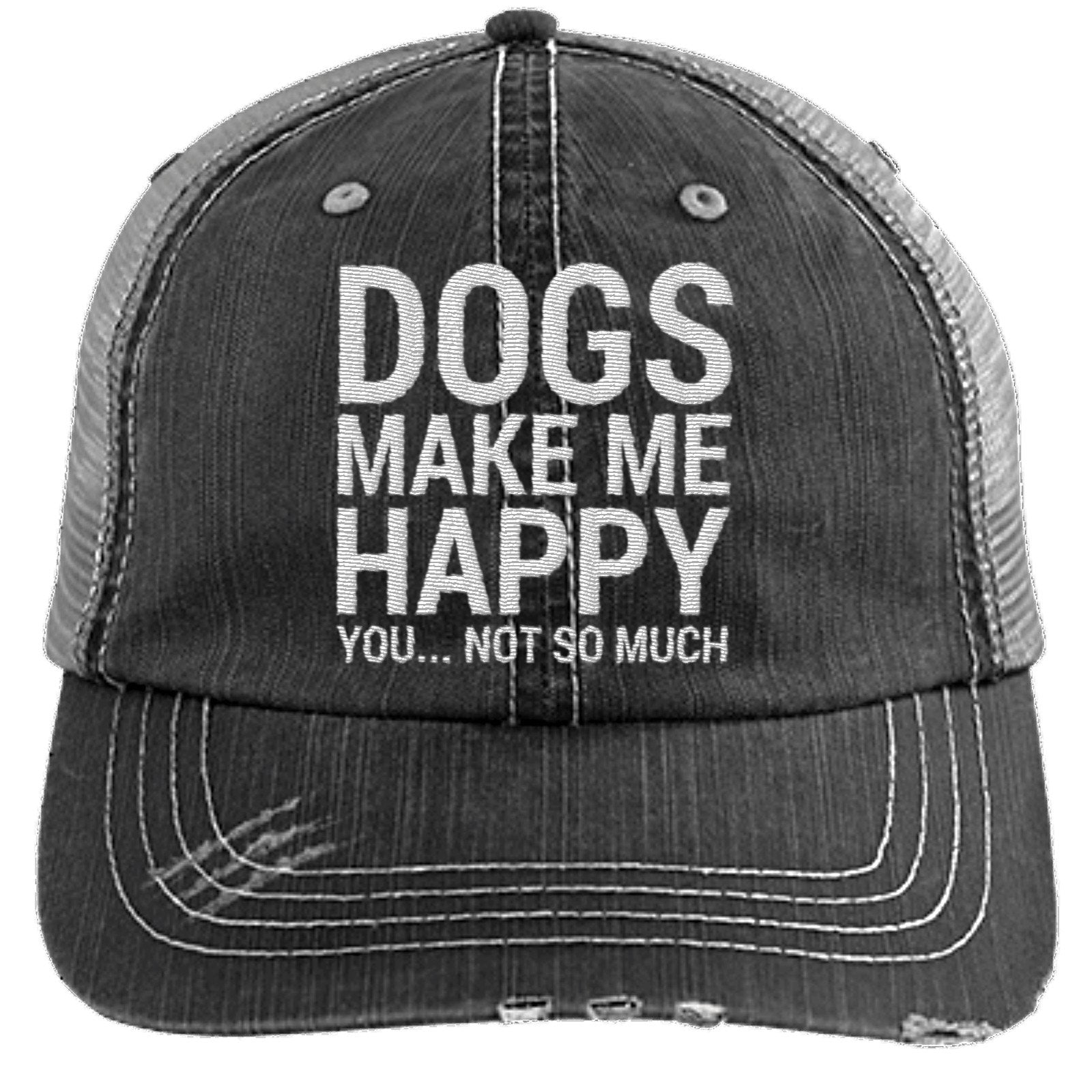4a90d5018 DOGS MAKE ME HAPPY DISTRESSED TRUCKER CAP