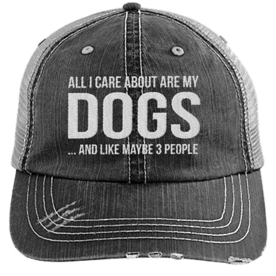 ALL I CARE ABOUT ARE MY DOGS DISTRESSED TRUCKER CAP