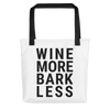 Wine More Bark Less Tote bag