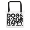 Dogs Make Me Happy Tote bag
