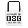 All I Care About Is My Dog Tote Bag