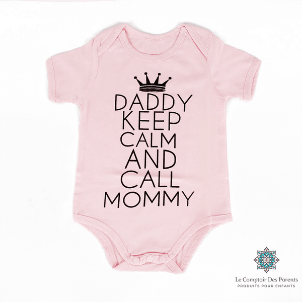 Le Comptoir Des Parents Body 0-6 Mois Body  Daddy keep Calm And Call Mommy