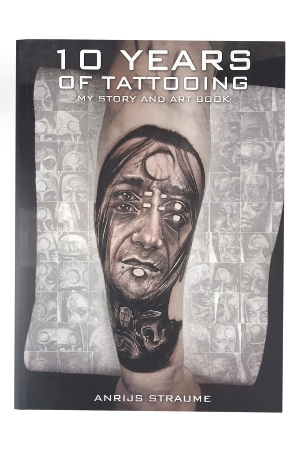 10 YEARS OF TATTOOING BOOK by Anrijs Straume