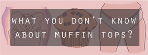 What you don't know about your muffin top
