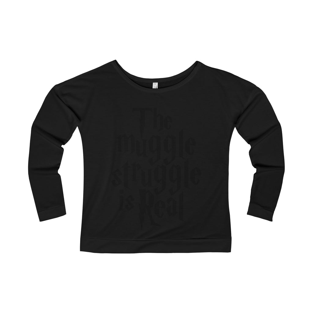 The Muggle Struggle is Real Women's Long Sleeve Shirt