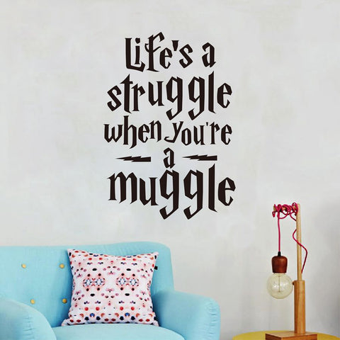 """Life's a struggle when you're a Muggle"" Harry Potter Wall Sticker"