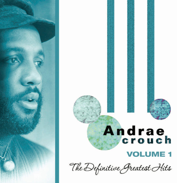 Andrae Crouch - The Definitive Greatest Hits Volume 1 (CD)