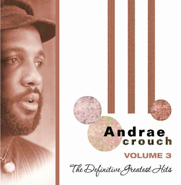 Andrae Crouch - The Definitive Greatest Hits Vol. 3 (CD)