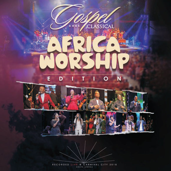 Gospel Goes Classical - Africa Worship Edition
