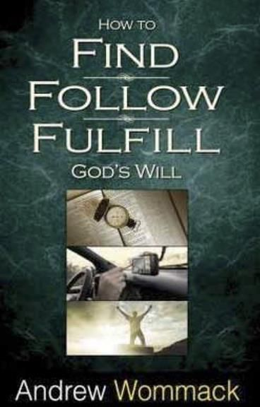 Andrew Wommack - How To Find, Follow, Fulfill God's Will (PB)