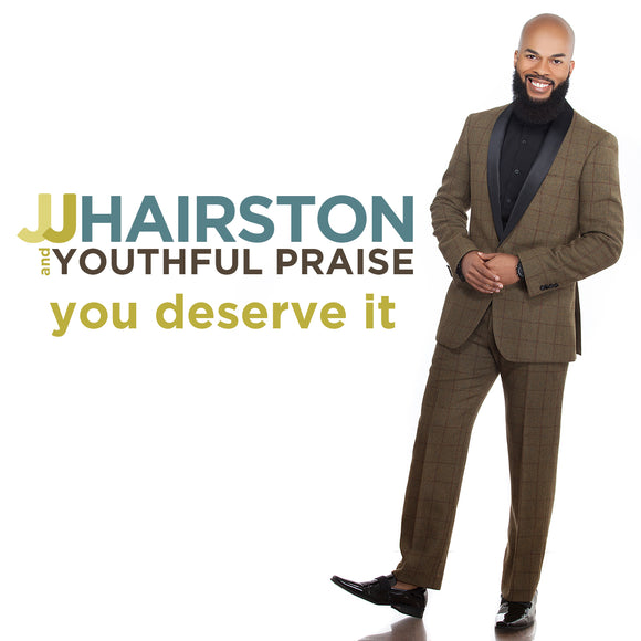 JJ Hairston & Youthful Praise - You Deserve It (CD)
