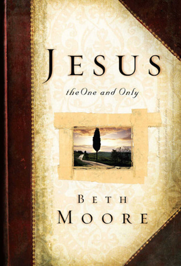 Beth Moore - Jesus, The One and Only