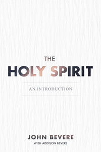 John Bevere - The Holy Spirit - An Introduction (PB)