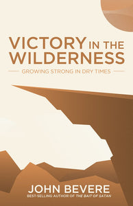 John Bevere - Victory In The Wilderness (PB)