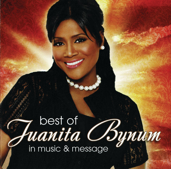 Juanita Bynum - The Best Of Juanita Bynum: In Music & Message (CD)