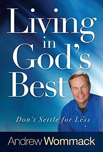 Andre Wommack - Living In God's Best (HB)