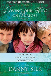 Danny Silk - Loving Our Kids On Purpose (PB)