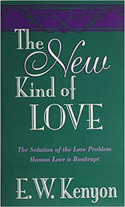 E.W. Kenyon - The New Kind Of Love (PB)