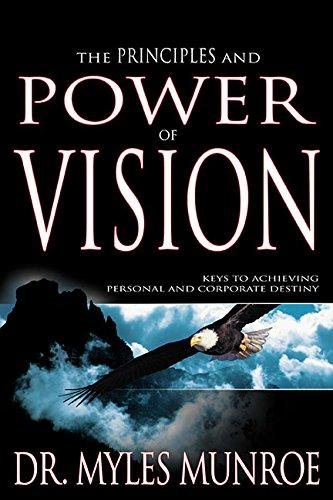 Dr. Myles Munroe - Principles and Power of Vision (PB)