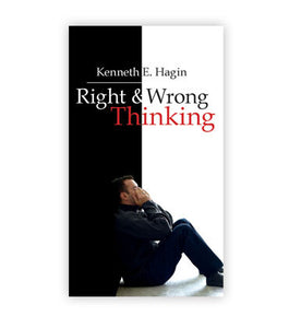 Kenneth E. Hagin - Right and Wrong Thinking (PB)