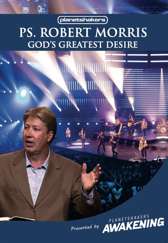Robert Morris - God's Greatest Desire DVD