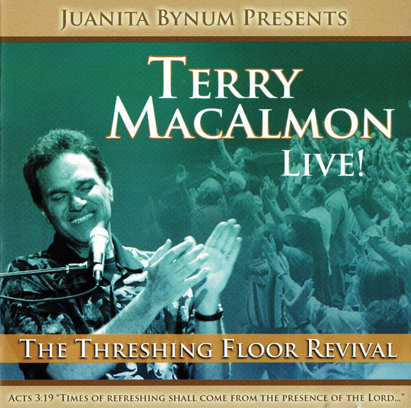 Juanita Bynum Presents - Terry MacAlmon: The Threshing Floor Revival